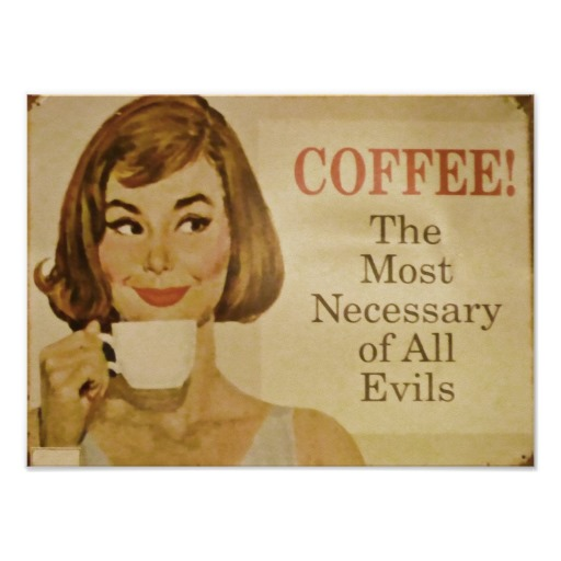vintage coffee sign necessary evil posters r25b7a1aac789406aa8b619d3a04c4143 689 8byvr 512