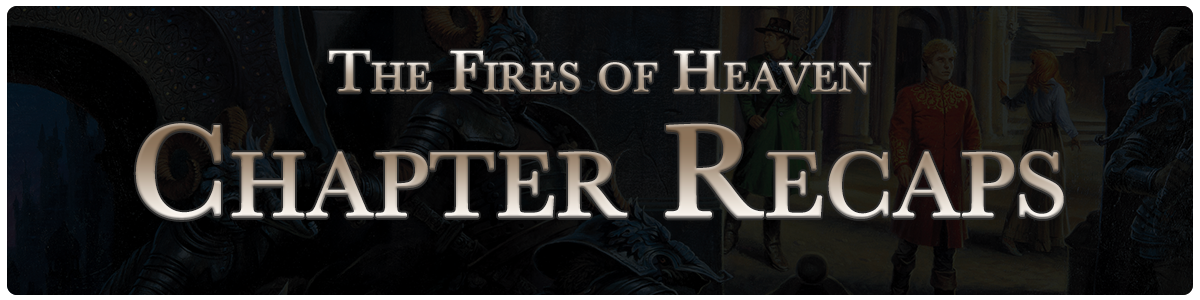 The Fires of Heaven - chapter recaps