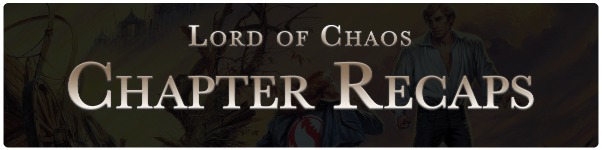 Lord of Chaos - chapter recaps