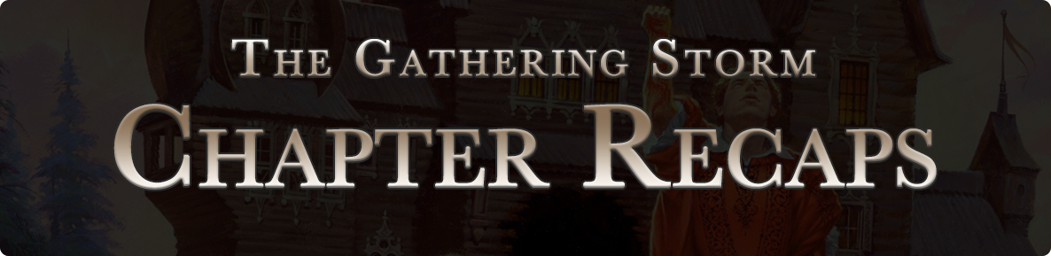 The Gathering Storm - chapter recaps
